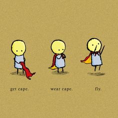 How to fly!  I'm sure this is what my 4 y/o thinks every time he ties on his cape.