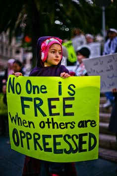"""No one is free when others are oppressed."""