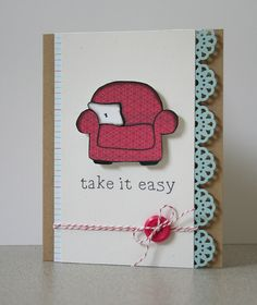 Take it Easy  - get well card