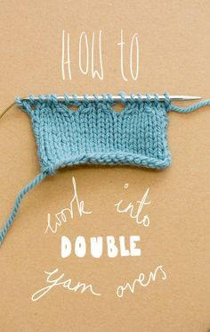 How to work into double yarn overs.  Tutorial by Ysolda