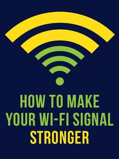 How to Improve Your Wi-Fi Signal