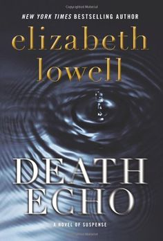Death Echo by Elizabeth Lowell. $4.60. Publisher: William Morrow; 1 edition (June 8, 2010). Author: Elizabeth Lowell. 400 pages. Save 82%!