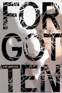 Forgotten by Cat Patrick - This was a super quick read, but intriguing and a page-turner nonetheless. A totally new concept.  A family secret, a first love, tragedy and mystery made this quite an emotive story.