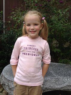 call, little girls, presid, femin, daughter, forget princess, princesses, kid, shirt