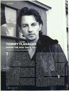 """There is an old saying, ""You never know where the ride is going to take you.""  Consider the ride of Scottish actor Tommy Flanagan."