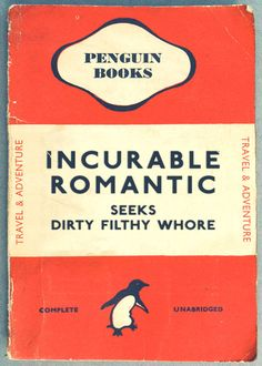 incurable romantic seeks dirty filthy whore