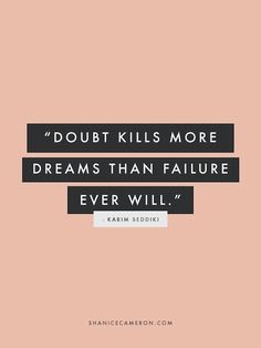 Thought Of The Day : Doubt Vs. Failure.
