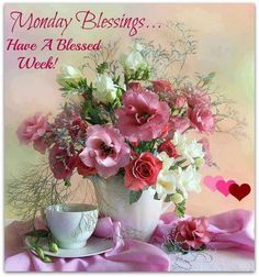 MONDAY BLESSINGS HAVE A BLESSED WEEK:-)