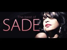 ▶ SADE - The Best of  <3