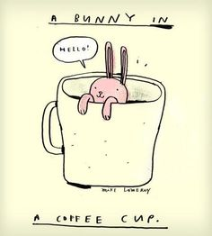 Bunny in a Coffee Cup / by Mike Lowery