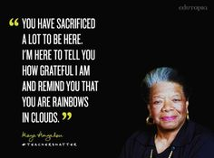 In a room full of educators, Maya thanked them with this message and reminded them that she wouldn't have achieved so much if not for the rainbows in her life.