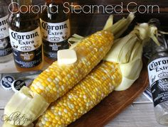~Corona Steamed Corn!