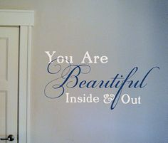 Wall Quote. When you need a little pick-me-up. You are Beautiful inside and out. How true! #wall #quote #design #graphic #decal #sticker #trading #phrases #art #beautiful @Trading Phrases