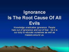prejudice the result of fear and ignorance The term stigma refers to problems of knowledge (ignorance), attitudes (prejudice) and behaviour (discrimination) most research in this area has been based on attitude surveys, media.