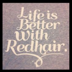 beauti ginger, ginger thing, life, red hair sayings, better, 99 problem, redhead, quot