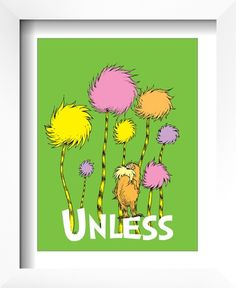 The Lorax: Unless...