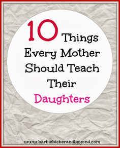 10 Things Every Mother Should Teach Her Daughter