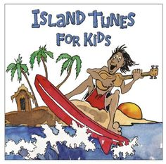 The Hawaiian Island Tunes For Kids ~ Brent Holmes, http://www.amazon.com/dp/B00506ED4I/ref=cm_sw_r_pi_dp_HwF2rb0HKXGC5