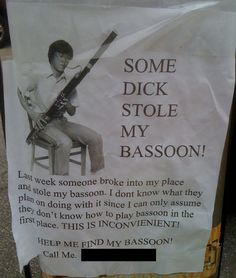 What kind of a world do we live in where a man's bassoon isn't safe!?