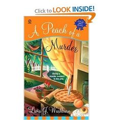 A Peach of a Murder: A Fresh-Baked Mystery~ (Book One) by Livia J. Washburn~ Great series!