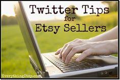 Twitter Tips for Etsy Sellers www.EverythingEtsy.com