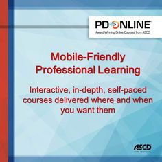 Many of ASCD's PD Online courses can be accessed from your mobile device. Find out how these in-depth courses can transform your practice.