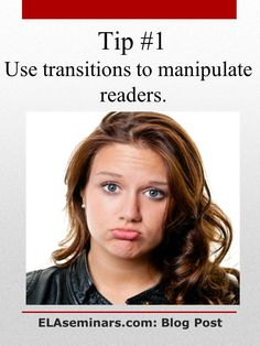 Here are five great transitions that will work hard for you if you want to play with your readers' emotions: (1) regrettably (2) fortunately (3) for instance (4) perhaps (5) ultimately.  To find out more about the power of these fabulous-five transitions, follow this pin back to my blog.  This is the 1st tip from 50  Five-Minute Lessons for Busy English Teachers. If you enjoyed it, follow this board or share this lesson with other ELA teachers. Lesson source: http://pinterest.com/elaseminars/