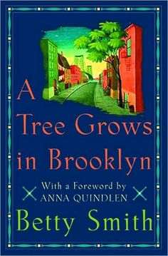 A Tree Grows in Brooklyn books, worth read, book worth, growing up, favorit book, trees, betti smith, brooklyn, tree grow