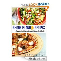 Rhode Island Recipes: Creative, Healthy Cooking with Iconic Local Foods: Jennifer Leal, Lydia Walshin: Amazon.com: Kindle Store