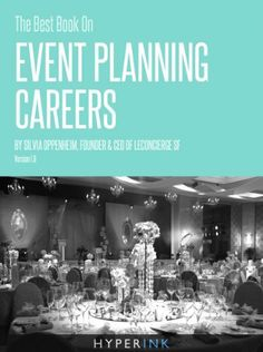 The Best Book On Event Planning Careers (By Silvia Oppenheim, Founder & CEO of LeConcierge SF) by Silvia Oppenheim. $7.58