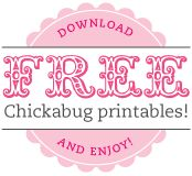 Download free Chickabug printables! And enjoy!