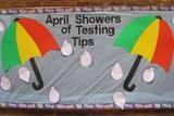 April showers bulletin board - each student wrote a testing tip on a rain drop bulletin board