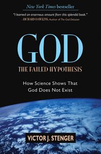 GOD: The Failed Hypothesis. How Science shows that God does not Exist by Victor Stenger