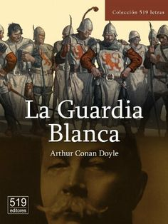 La Guardia Blanca (Spanish Edition) by Arthur Conan Doyle. $0.99. 222 pages. Publisher: 519 editores (September 6, 2011)