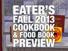 Eater's Fall 2013 Cookbook & Food Book Preview
