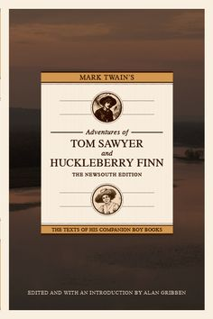 Both the Adventures of Tom Sawyer and the Adventures of Huckleberry Finn.