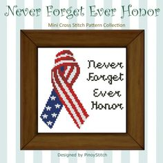 Never forget, ever honor. An easy cross stitch project using only full stitches