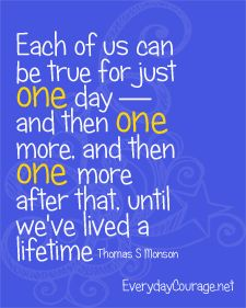 ~One Day at a Time--President Thomas S. Monson~