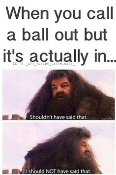 Haha....volleyball and Harry Potter!!!!!!! -hahahahahaha this made me laugh really loudly for a looooong time....
