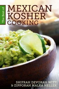 Kosher Mexican recipes - what fun!