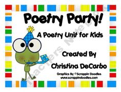 Poetry Party! A Poetry Unit for Kids