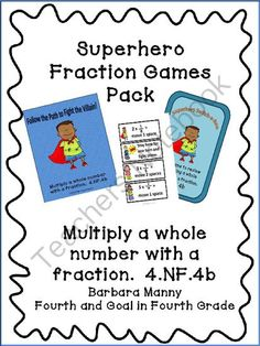 Superhero Fraction Game Pack from Fourth and Goal in Fourth Grade on TeachersNotebook.com -  (29 pages)  - Superhero Fraction Game Pack contains two games that practice multiplying a whole number by a fraction  There are also two pre/post tests to give as assessments..