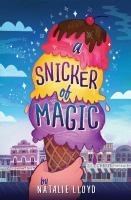 <2014 pin> A Snicker of Magic by Natalie Lloyd. SUMMARY: The Pickles are new to Midnight Gulch, Tennessee, a town which legend says was once magic--but Felicity is convinced the magic is still there, and with the help of her new friend Jonah the Beedle she hopes to bring the magic back.