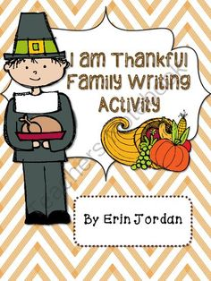 I am Thankful Writing Activity from Mrs Jordans Kindergarten on TeachersNotebook.com (7 pages)  - Thanksgiving I am Thankful writing family or classroom activity.