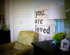 I'm not usually a fan of cheesy sayings on the wall, but I think this is fabulous. Seriously fab. I plan on using the rest of my pallet wood or maybe a full pallet to make this. It's exactly what I want my family to know.