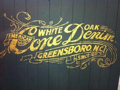 Sign Painting. fromupnorth.com: American White Oak Cone Denim, Greensboro, NC.