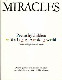 Miracles: Poems by Children of the English- Speaking World: Richard Lewis