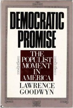 Democratic Promise: The Populist Movement in America: Lawrence Goodwyn: 9780195019964: Amazon.com: Books