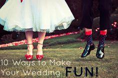 10 Ways to Make Your Wedding Fun!