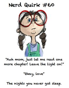 ...or have a booklight under the covers after lights-out :)